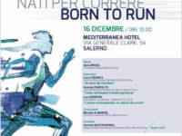 """""""Nati per Correre – Born to Run"""". Il 16 dicembre a Salerno la Convention 2017 della Banca Monte Pruno"""