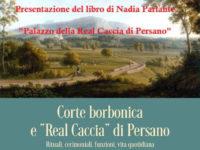 Corte Borbonica e Real Caccia di Persano. Il 14 aprile la presentazione del libro di Nadia Parlante