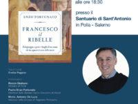 """Polla: il 30 aprile la presentazione del libro """"Francesco il ribelle"""" di Padre Enzo Fortunato"""