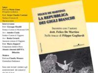 """A Villa d'Agri domani la presentazione de """"La Repubblica dei gigli bianchi"""" di Felice De Martino"""