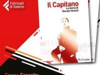 """Oggi pomeriggio a Salerno la presentazione del libro """"Il capitano – La storia di Donato Vestuti"""""""