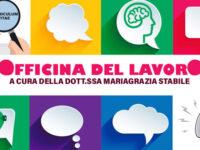 """Al via dal 16 marzo """"Officina del Lavoro"""", la nuova rubrica a cura della dott.ssa Mariagrazia Stabile"""