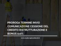 Proroga termine comunicazioni cessione credito ristrutturazione e bonus 110% – a cura dello Studio Viglione Libretti