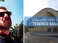 A Marina di Camerota il Palazzetto dello Sport sarà intitolato al compianto Federico Giuliani