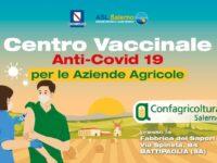 Al via a Battipaglia il Centro vaccinale per le imprese agricole. E' il primo in Italia