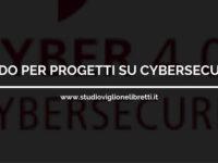 Bando per agevolazioni su progetti di Cybersecurity – a cura dello Studio Viglione Libretti