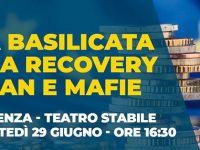 """""""La Basilicata tra Recovery Plan e mafie"""". Se ne discute domani al Teatro Stabile di Potenza"""