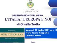 """""""L'Italia, l'Europa e noi"""". Domani a Contursi Terme presentazione del libro della giornalista Ornella Trotta"""