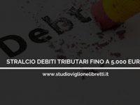 Stralcio debiti tributari fino a 5000 euro – a cura dello Studio Viglione Libretti