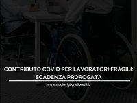 Contributo Covid ai lavoratori fragili: scadenza prorogata – a cura dello Studio Viglione Libretti